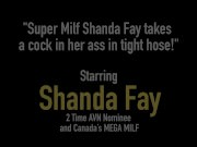 Super Milf Shanda Fay takes a cock in her ass in tight hose!